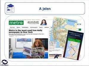 Az internet elterjedése a nyomtatott Metro újság halálát jelzi előre. Ugyanis a new yorki subway – de ezt tapasztaltam a londoni metrón is – ingyen wifi szolgáltatást nyújt az utazóközönségnek. Ez pedig – ugye – nem kell mondanom, hogy egyszerűsíti és persze bővíti az információhoz jutás lehetőségét.